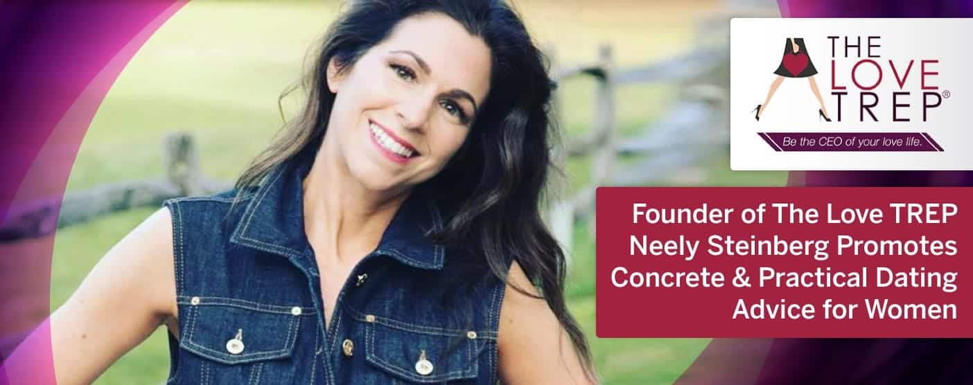 Neely Steinberg Promotes Concrete & Practical Dating Advice