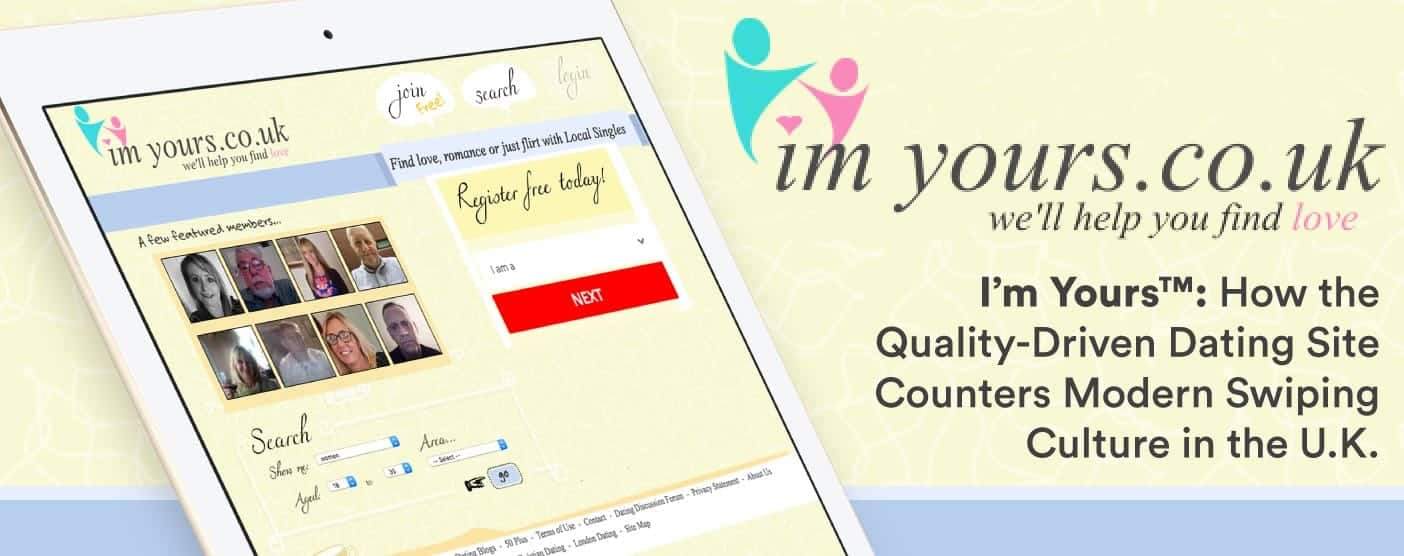 I'm Yours™: How the Quality-Driven Dating Site Counters Swiping