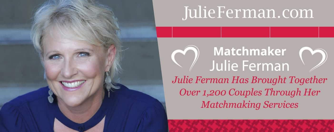 Julie Ferman Has Brought Together Over 1,200 Couples Through Her Matchmaking Services
