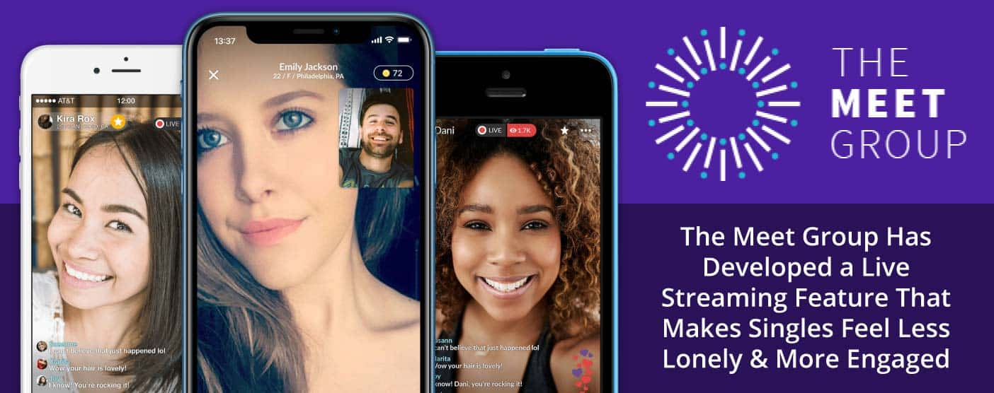 The Meet Group Has Developed a Live Streaming Feature That Makes Singles Feel Less Lonely & More Engaged