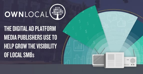 OwnLocal: The Digital Ad Platform Media Publishers Use for SMBs