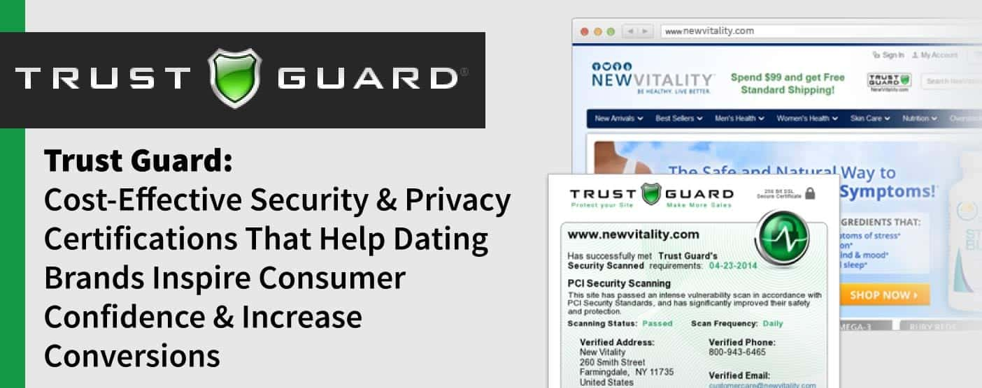 Trust Guard: Cost-Effective Security & Privacy Certifications That Help Dating Brands Inspire Consumer Confidence & Increase Conversions