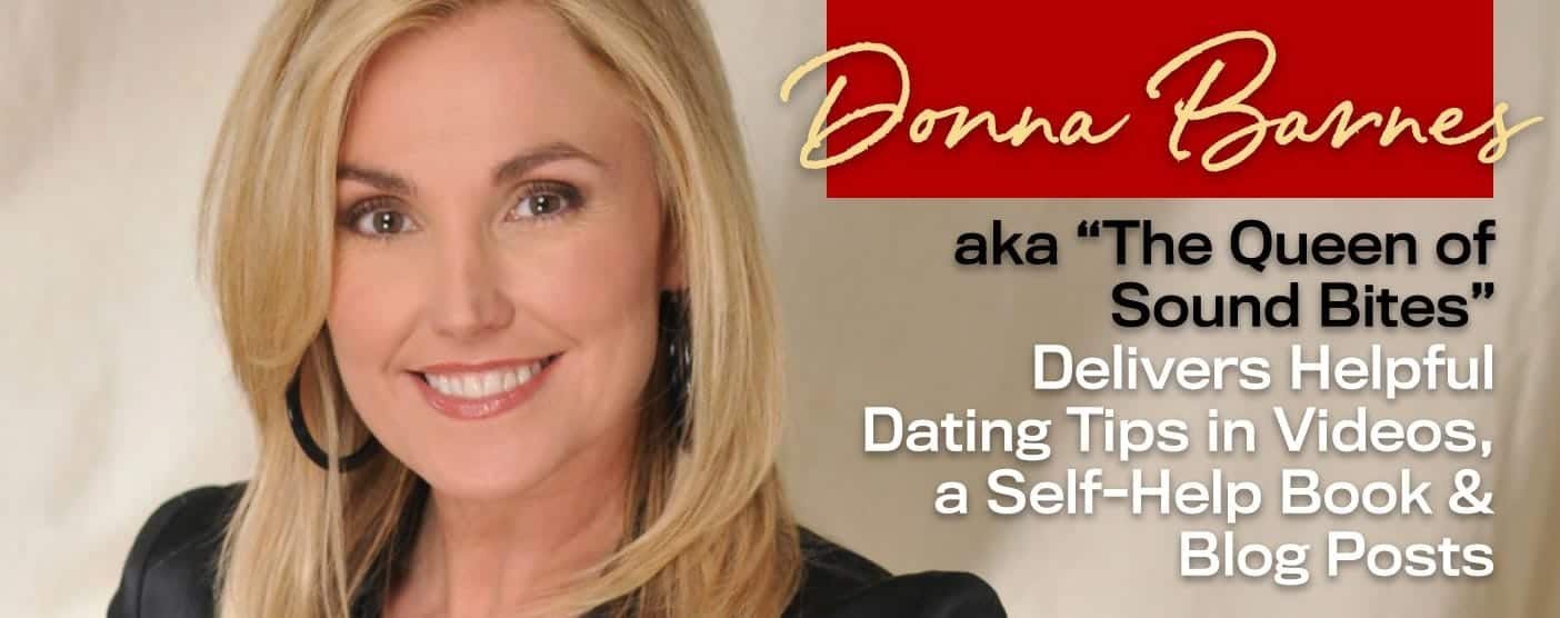 "Donna Barnes aka ""The Queen of Sound Bites"" Delivers Helpful Dating Tips in Videos, a Self-Help Book & Blog Posts"