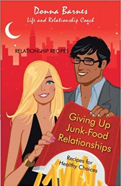 "Cover of ""Giving Up Junk-Food Relationships: Recipes for Healthy Choices"""