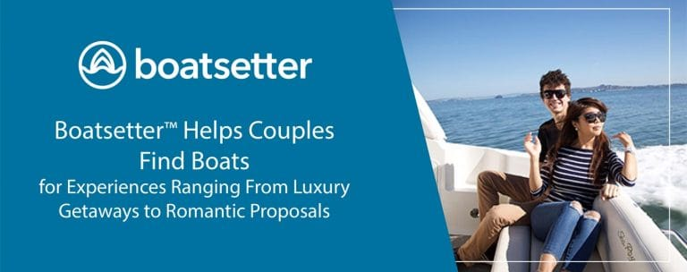 Boatsetter™ Helps Couples Find Boats for Romantic Experiences