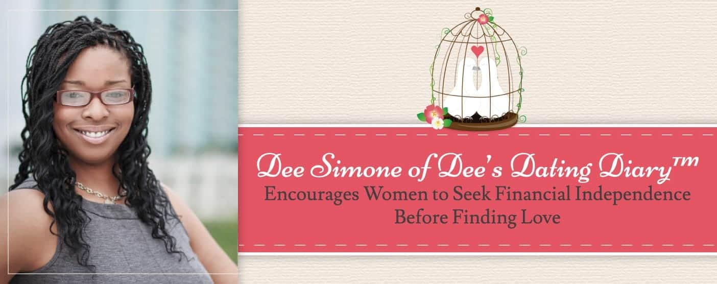 Dee Simone of Dee's Dating Diary™ Encourages Women to Seek Financial Independence Before Finding Love