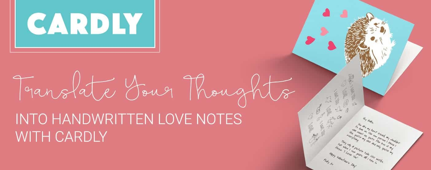 Cardly™ Translates Your Thoughts Into Handwritten Love Notes