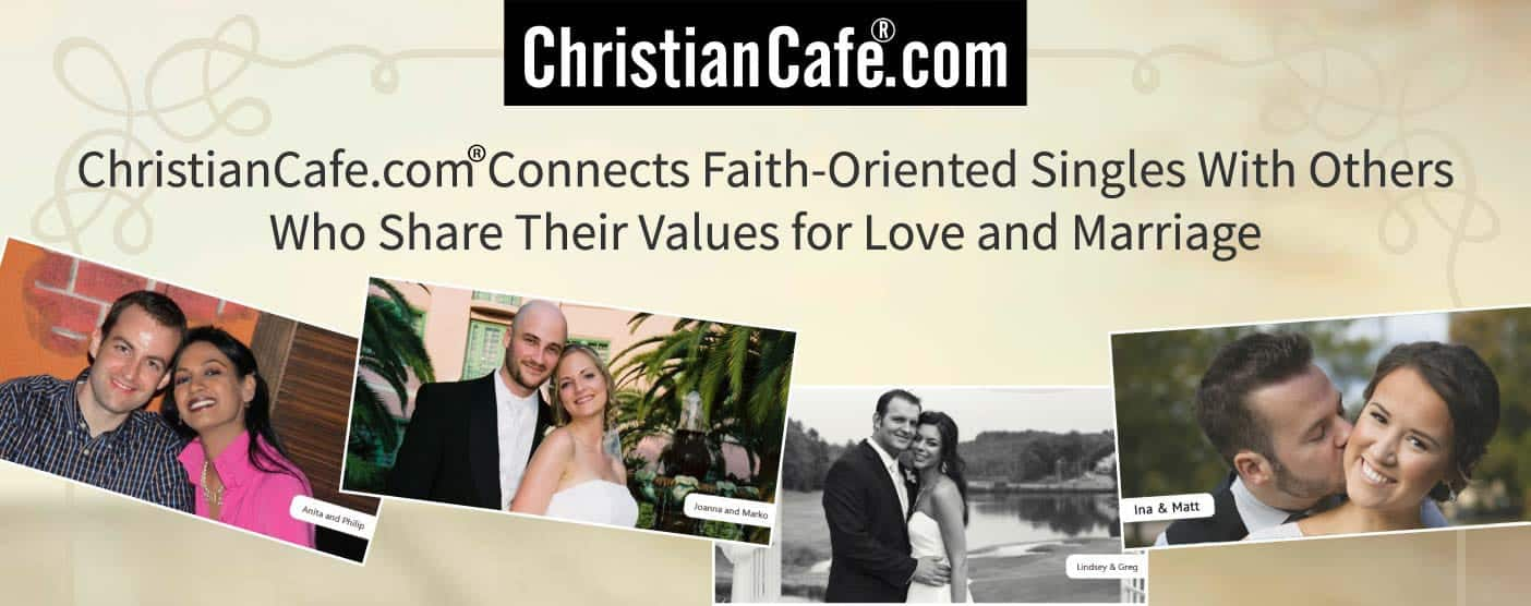 ChristianCafe.com® Connects Faith-Oriented Singles With Others Who Share Their Values for Love and Marriage