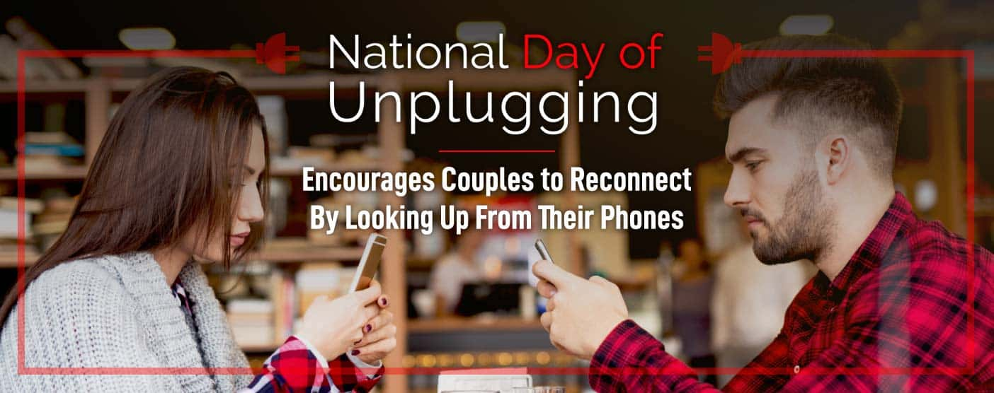 National Day of Unplugging™ Encourages Couples to Reconnect By Looking Up From Their Phones