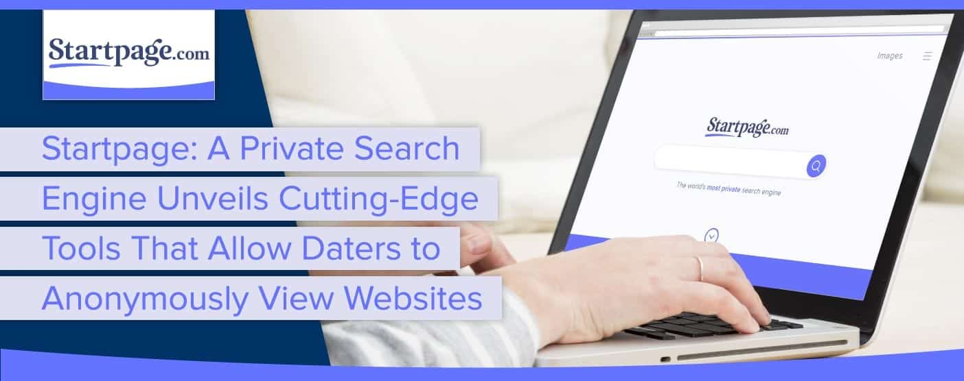 Startpage: New Tools Allow Daters to Anonymously View Websites
