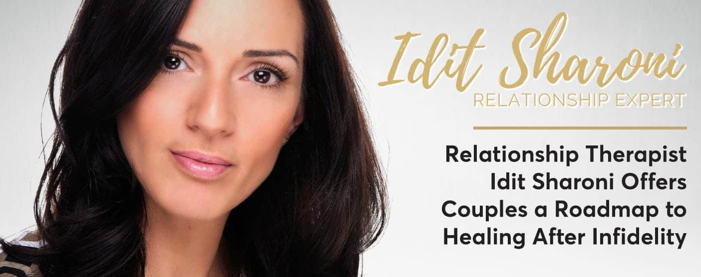 Relationship Therapist Idit Sharoni Offers Couples a Roadmap to Healing After Infidelity