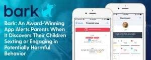 Bark™ Alerts Parents About Sexting & Harmful Teen Behavior