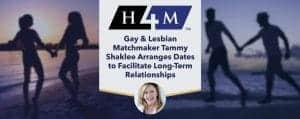 H4M Matchmaking Facilitates LGBTQ Relationships