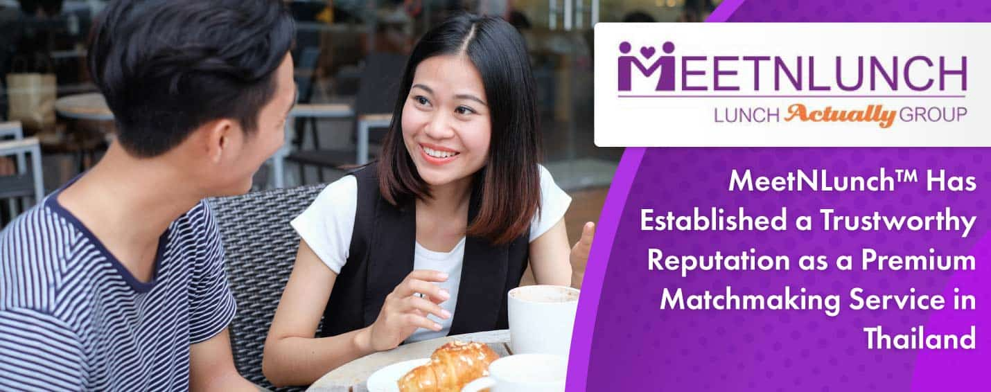 MeetNLunch™ is a Premium Matchmaking Service in Thailand