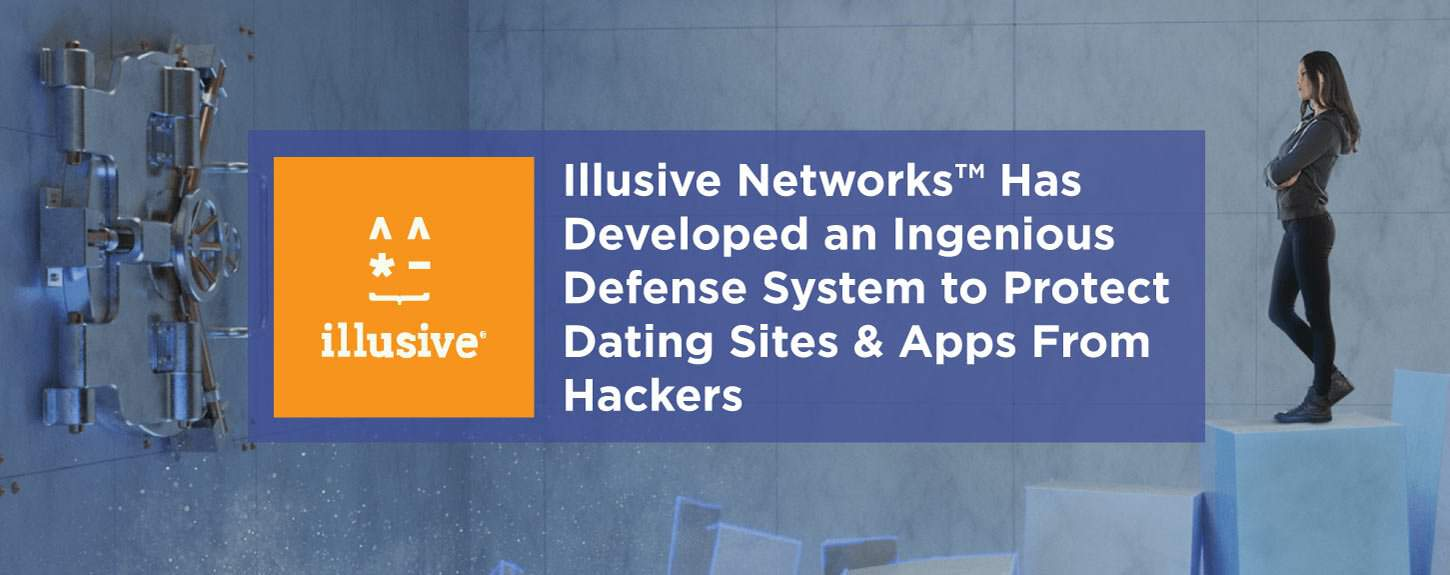 Illusive Networks Protects Dating Sites From Hackers