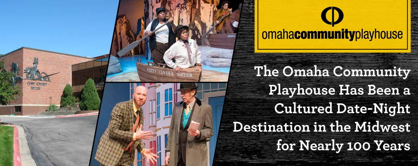 The Omaha Community Playhouse Has Been a Cultured Date-Night Destination in the Midwest for Nearly 100 Years