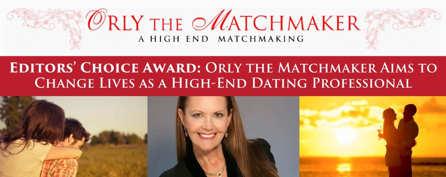 Editors' Choice Award: Orly the Matchmaker Aims to Change Lives as a High-End Dating Professional