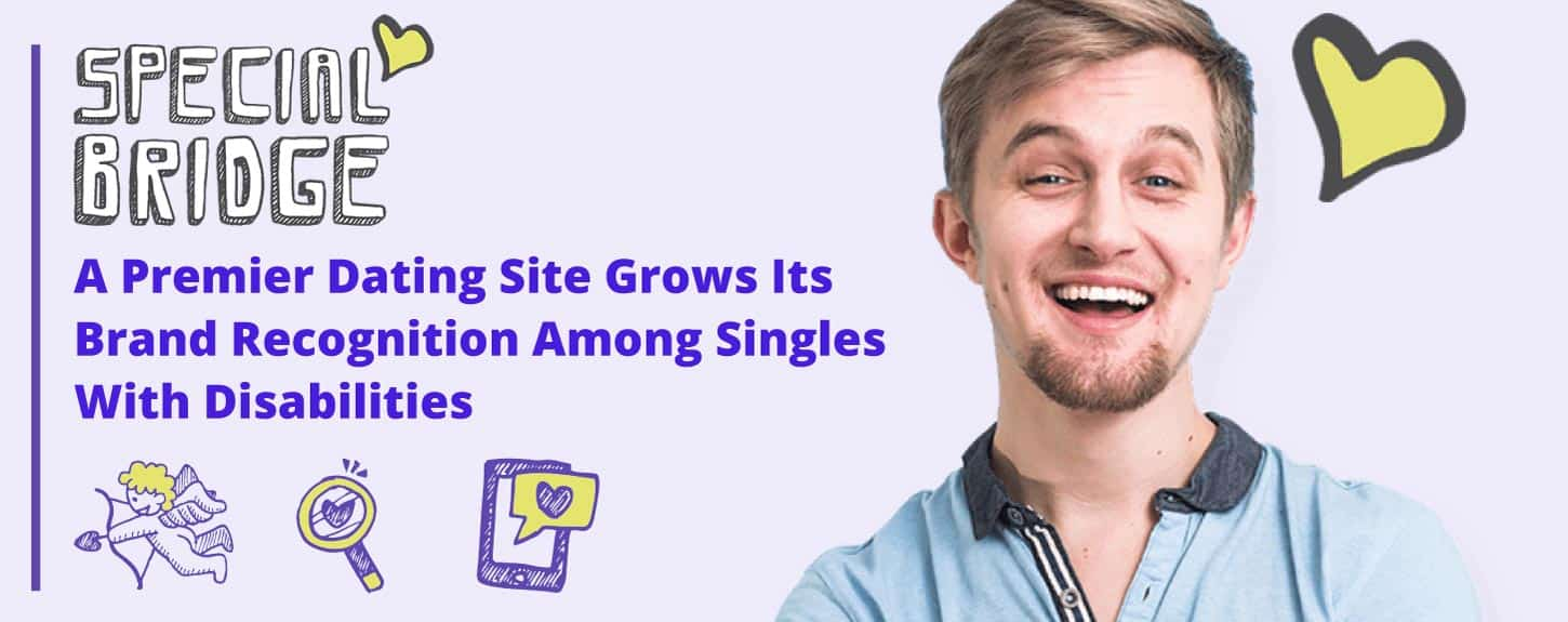 Special Bridge: A Premier Dating Site Grows Its Brand Recognition Among Singles With Disabilities
