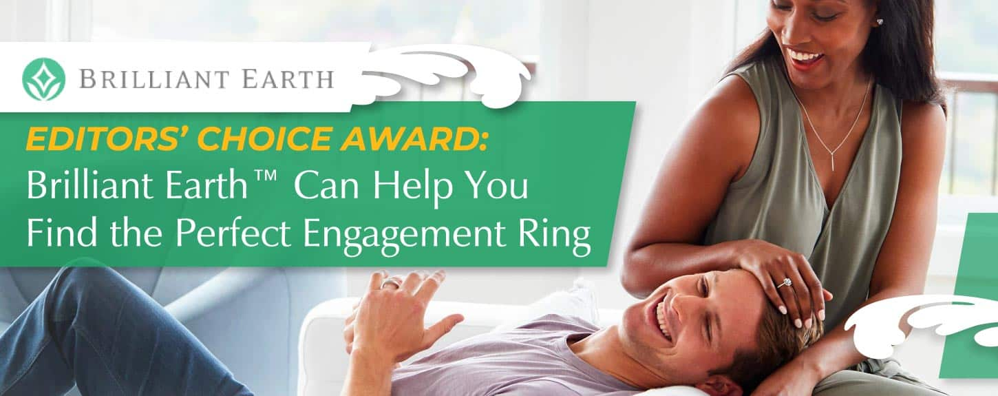 Editors' Choice Award: Brilliant Earth™ Can Help You Find the Perfect Engagement Ring