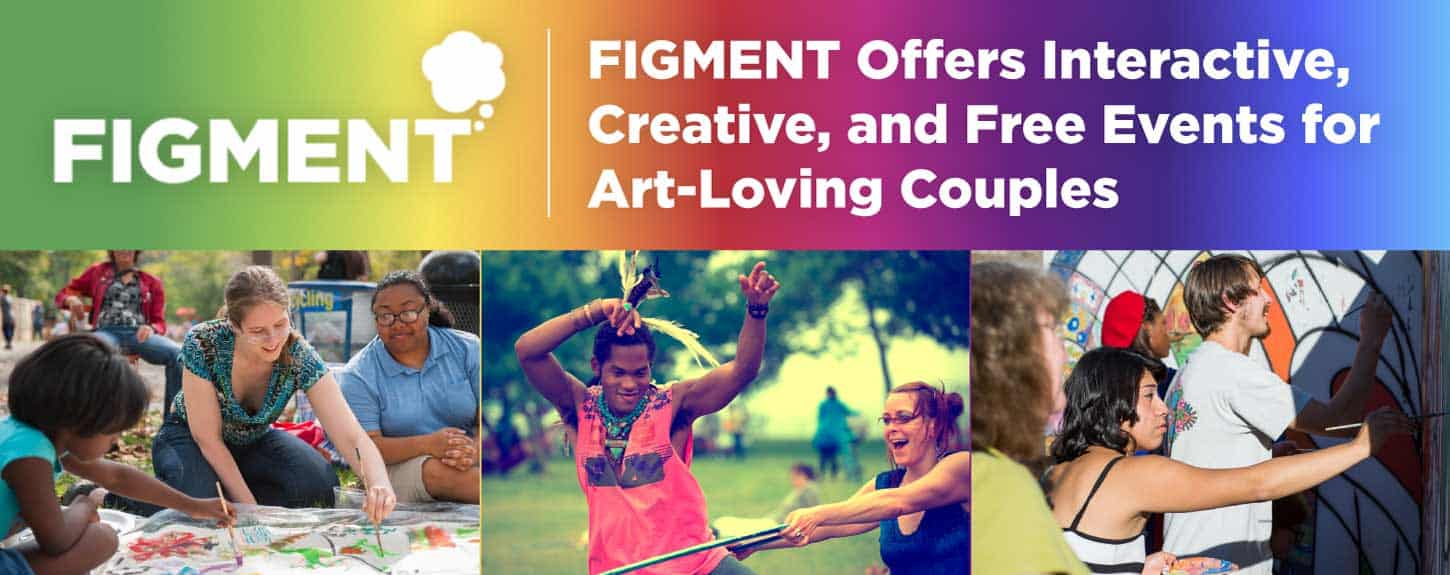 FIGMENT Offers Interactive, Creative, and Free Events for Art-Loving Couples