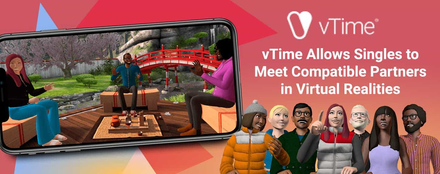 vTime Allows Singles to Meet Compatible Partners in Virtual Realities