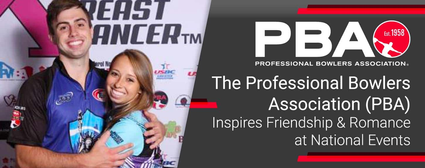 The Professional Bowlers Association (PBA) Inspires Friendship & Romance at National Events
