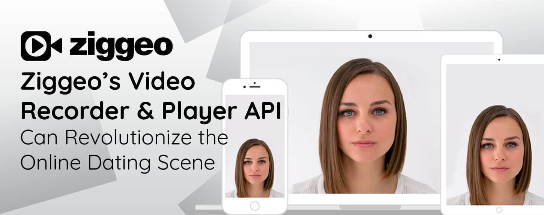 Ziggeo's Video Recorder & Player API Can Revolutionize the Online Dating Scene