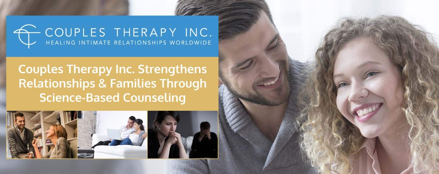 Couples Therapy Inc. Strengthens Relationships & Families Through Science-Based Counseling