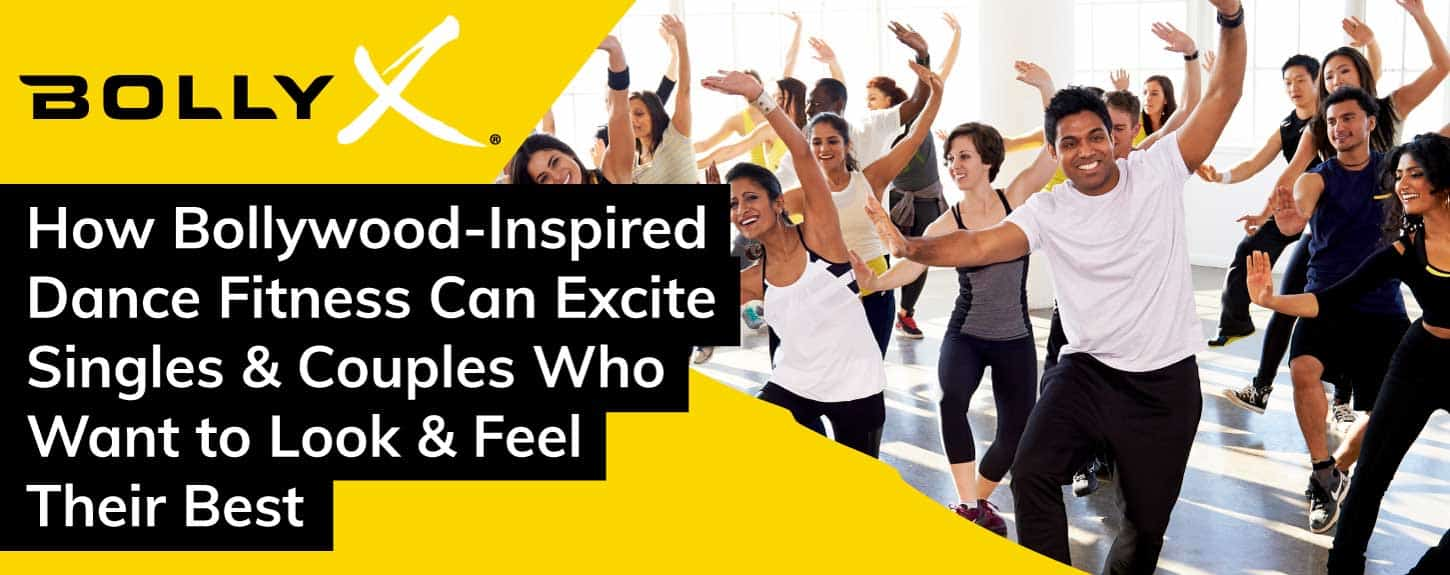 BollyX: Bollywood Dance Fitness Excites Singles & Couples