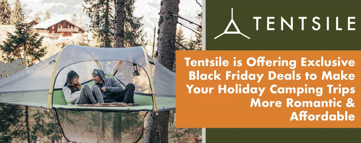 Tentsile is Offering Exclusive Black Friday Deals to Make Your Holiday Camping Trips More Romantic & Affordable