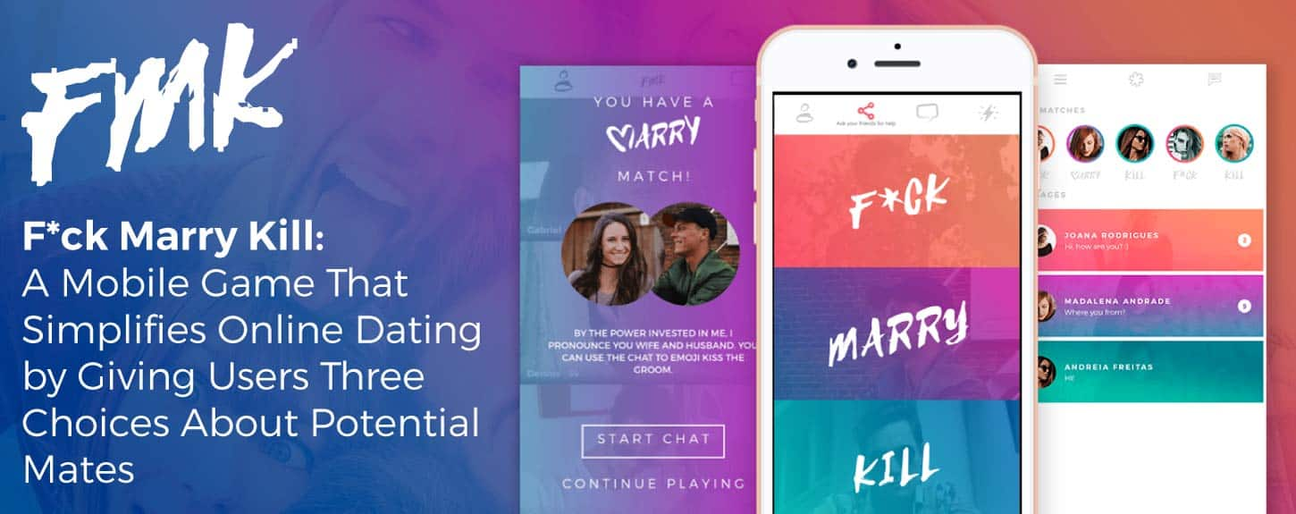 The F*ck Marry Kill Game Simplifies Online Dating