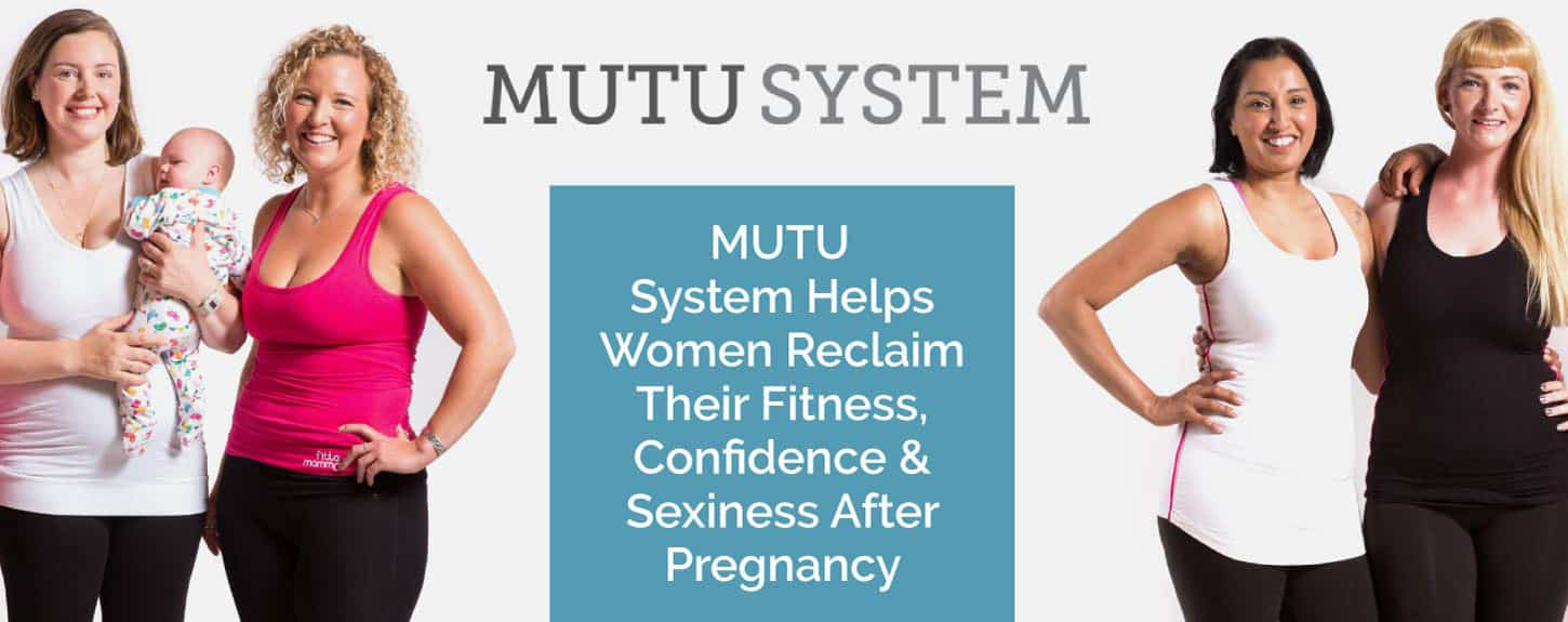 MUTU System Helps Women Reclaim Their Fitness, Confidence & Sexiness After Pregnancy